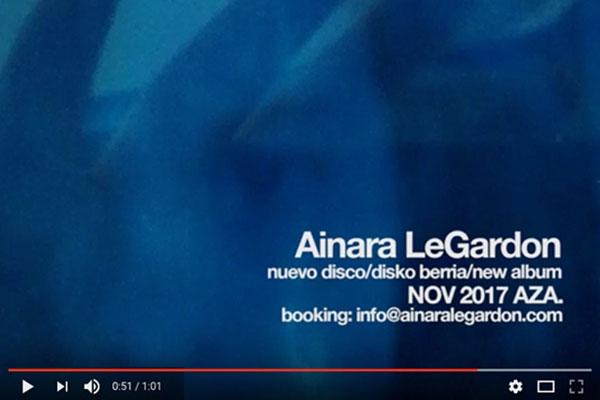 Teaser nuevo disco de Ainara LeGardon